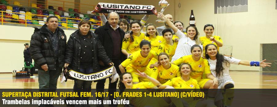 6e386e4d73 O Lusitano vence por 4-1 a equipa do Oliveira de Frades e conquista pela 2a  vez na história a Supertaça Distrital de Futsal Feminino.