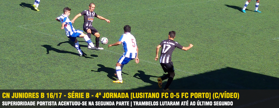 f5b78d0c3c CN Juniores B 16 17 - Série B - 4ª Jornada  Lusitano FC 0-5 FC Porto   (C Vídeo)